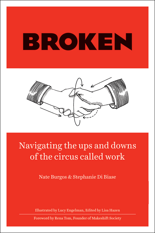 BROKEN: Navigating the Ups and Downs of the Circus Called Work
