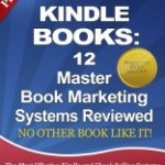 Review:  Sell More Kindle Books:  12 Master Book Marketing Systems Revealed
