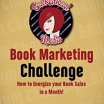 The Book Marketing Book (and event!) That Will Help You the Most